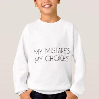 私の選択私の間違い スウェットシャツ