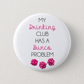 私の飲むクラブはBunco問題おもしろいなピンを持っています 5.7cm 丸型バッジ