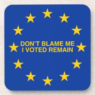 私の、私投票しましたRemainのために責任にしないで下さい コースター