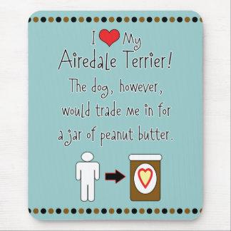 私のAiredaleテリアはピーナッツバターを愛します マウスパッド