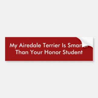私のAiredaleテリアはSmarterThanあなたの名誉S…です バンパーステッカー