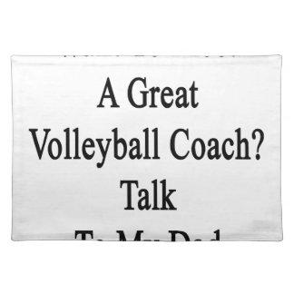 私のDに素晴らしいバレーボールのコーチの話に会いたいと思って下さい ランチョンマット