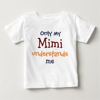 私のMimiだけは私の幼児幼児のTシャツ言うことがわかります ベビーTシャツ
