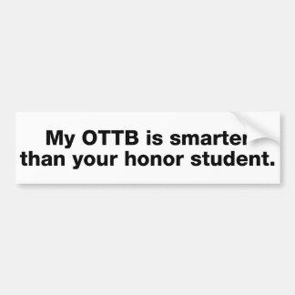 私のOTTBはあなたの名誉学生より頭が切れるです バンパーステッカー
