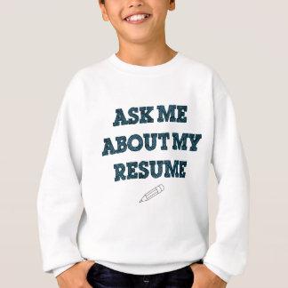 私のRésuméについて私に尋ねて下さい スウェットシャツ