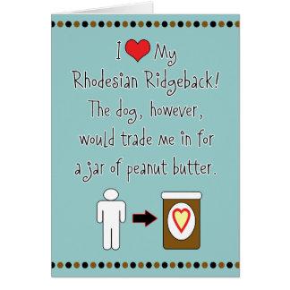 私のRhodesian Ridgebackはピーナッツバターを愛します カード