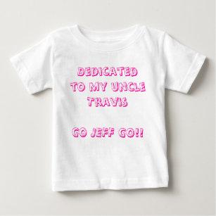 私のuncleTravisGOジェフに捧げられて行って下さい!! ベビーTシャツ