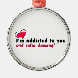 私はあなたおよびサルサの踊りに熱中されます メタルオーナメント