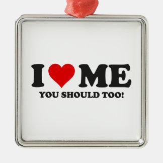 私はあなたがべきであるも私を愛します メタルオーナメント