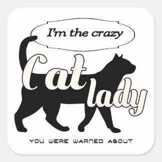 私はあなたが約警告された熱狂するな猫の女性です スクエアシール