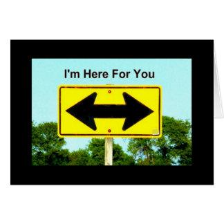 私はあなたのためにここにいます-回るかどの方法知らないで下さい カード