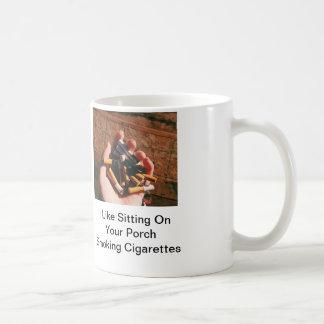 私はあなたのポーチの喫煙のタバコで置かれることを好みます コーヒーマグカップ