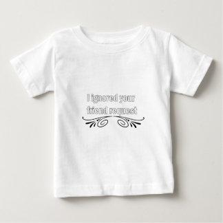 私はあなたの友人の要求を無視しました ベビーTシャツ