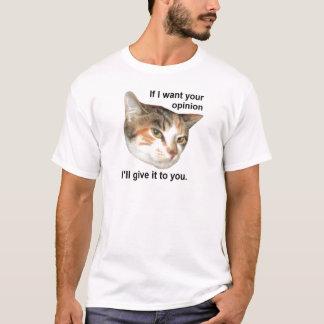 私はあなたの意見が…ほしいと思えば Tシャツ