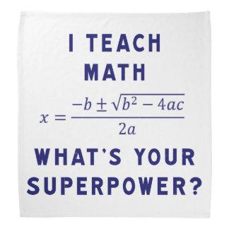私はあなたの超出力はであるもの数学に教えますか。 バンダナ