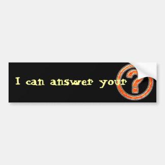 私はあなたの非常に熱い質問に答えてもいいです バンパーステッカー