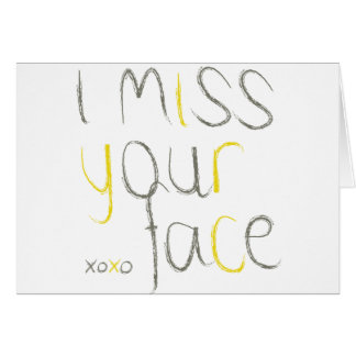 私はあなたの顔を恋しく思います グリーティングカード