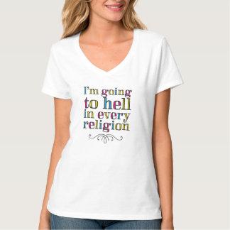 私はあらゆる宗教の地獄に行っています Tシャツ