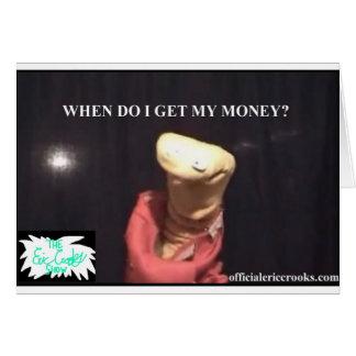 私はいつ私のお金を得ますか。 カード