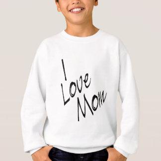 私はお母さんを愛します スウェットシャツ