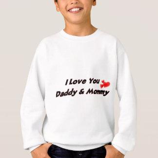 私はお父さん及びお母さん愛します スウェットシャツ