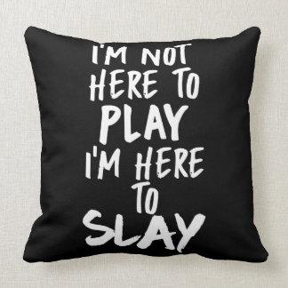 私はここに私枕を殺害することいますここに遊ぶこといません クッション