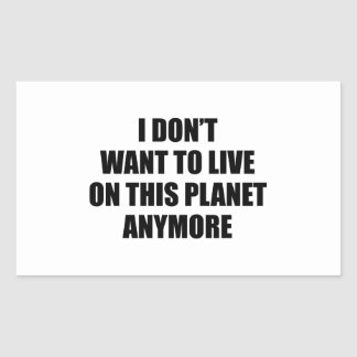 私はこの惑星にもう住みたいと思いません 長方形シール