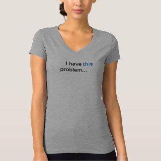 私はこの(IE)問題を…有します Tシャツ