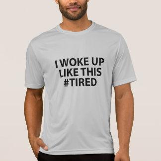 私はこれのように目覚めました… 疲れたワイシャツ Tシャツ