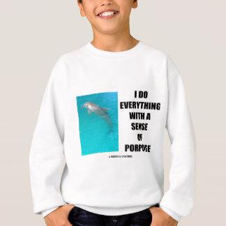 私はしますネズミイルカ(目的)の感覚とのすべてを スウェットシャツ