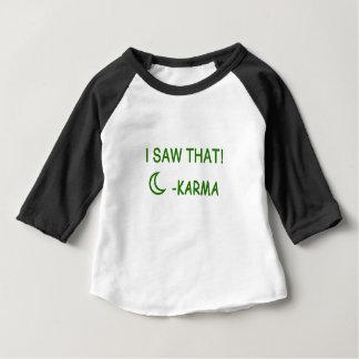 私はそのカルマのおもしろいな現在を見ました ベビーTシャツ