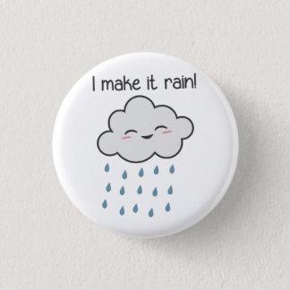 私はそれにかわいい嵐雲を雨が降らせます 3.2CM 丸型バッジ