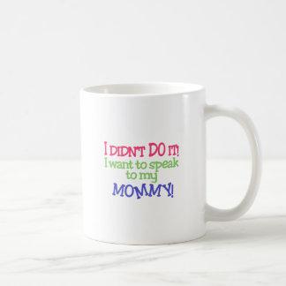 私はそれをしませんでした! お母さん! コーヒーマグカップ
