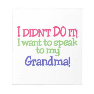 私はそれをしませんでした! 祖母! ノートパッド