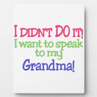 私はそれをしませんでした! 祖母! フォトプラーク