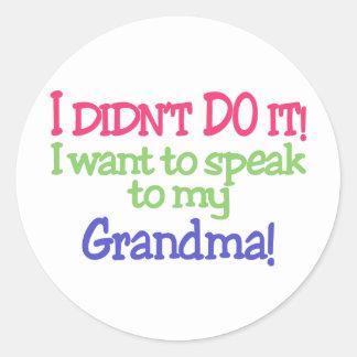 私はそれをしませんでした! 祖母! ラウンドシール