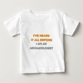 私はそれをすべて前に聞いたありますことが。 考古学者 ベビーTシャツ