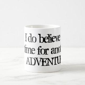 私はそれをです別の冒険のマグの時間信じます コーヒーマグカップ