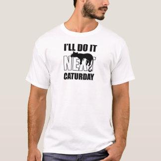 私はそれを次のCaturdayします Tシャツ
