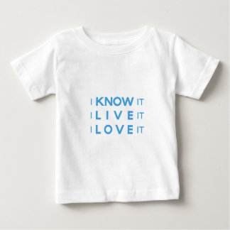 私はそれを、私それ住んでいます、私愛しますそれを知っています! ベビーTシャツ