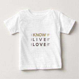私はそれを、私それ住んでいます、私愛しますそれを知っています ベビーTシャツ