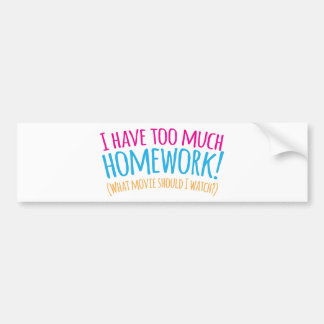 私はたくさんの宿題を有します! 私がもし(どんな映画 バンパーステッカー