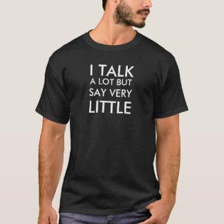 私はたくさん話しますが、少しだけ言います Tシャツ