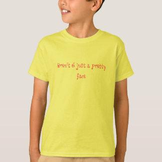 私はちょうどかわいらしい顔ありません Tシャツ