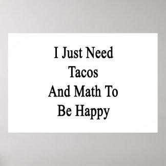 私はちょうどタコスおよび数学が幸せであることを必要とします ポスター