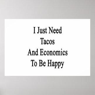 私はちょうどタコスおよび経済学が幸せであることを必要とします ポスター