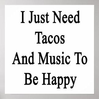 私はちょうどタコスおよび音楽が幸せであることを必要とします ポスター