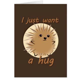 私はちょうど抱擁がほしいと思います カード