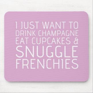 私はちょうど-シャンペン及びフランス人ほしいです マウスパッド