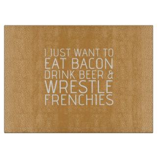 私はちょうど-ベーコン及びフランス人ほしいです カッティングボード